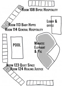 Map of Econolodge with locations of workshops: lobby and office upper right corner, below that manatee/elephant/pig in kidney shape, to the left of that the pool is a rectangle, above pool slanting right is a row of rooms with room 113 as baby hippo and 114 as general hospitality, column of rooms to left of pool, below pool slanting right and down are rooms including room 123 quiet space, room 124 healing justice, rooms at top and bottom of map also, unlabeled.