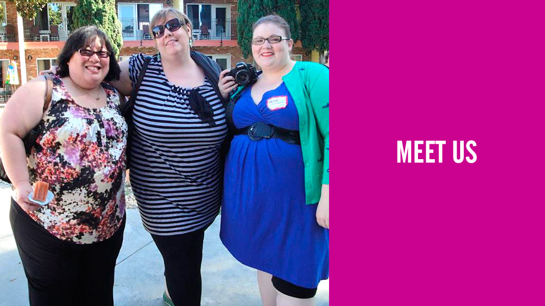 MEET US. Photo of three fat friends hanging out and smiling.